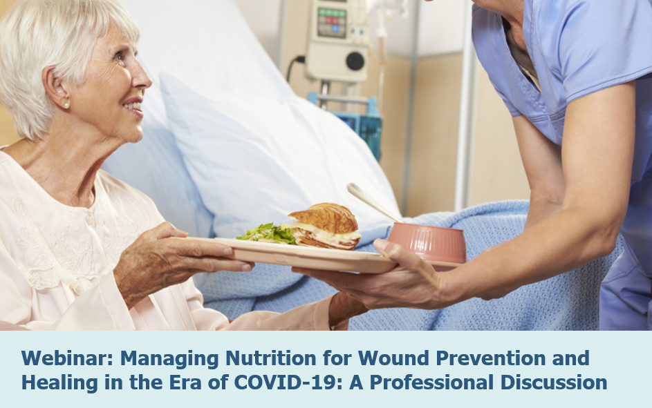 Managing Nutrition for Wound Prevention and Healing in the Era of COVID-19: A Professional Discussion